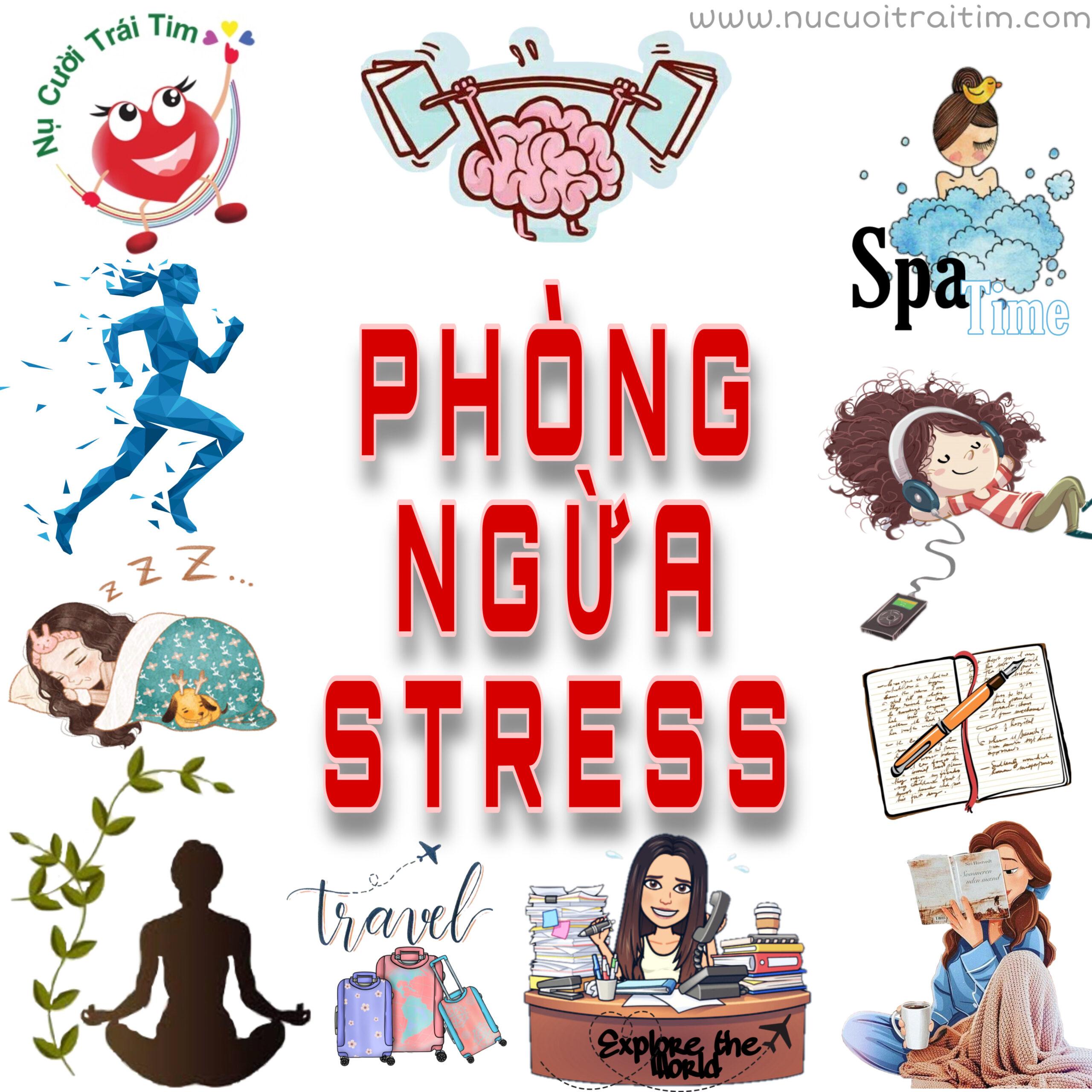 PHƯƠNG PHÁP PHÒNG NGỪA STRESS