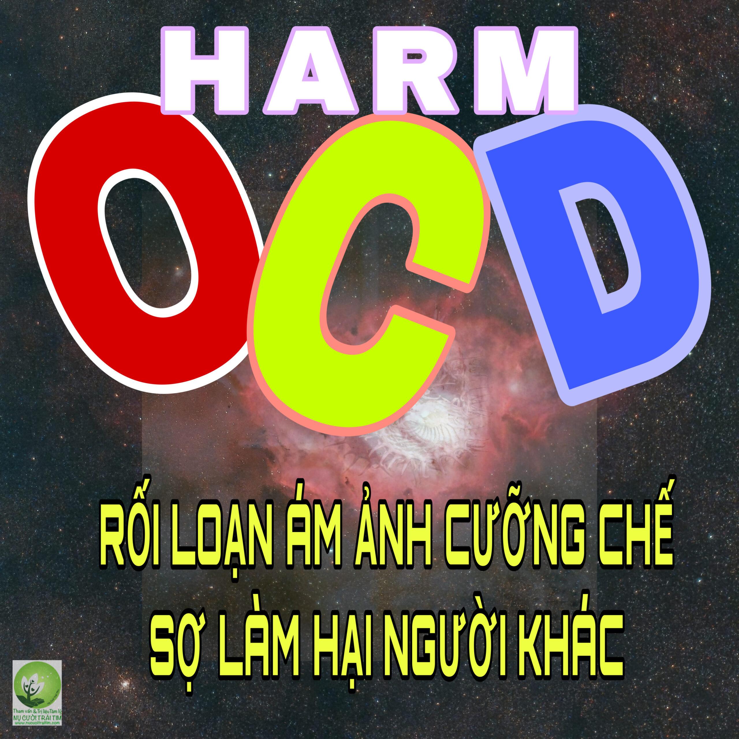 Rối loạn ám ảnh cưỡng chế sợ làm hại người khác (harm OCD) là gì?